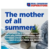 Real Canadian Superstore - The Mother of All Summers Flyer