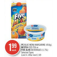 PC Blue Menu Margarine, Nestea Iced Tea Or Five Alive Beverages