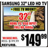 "Samsung 32"" LED HD TV-32"" - $149.99"