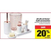 All Life at Home Bath Accessories - $1.97-$59.97 (20% off)