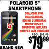 "Polariod 5"" Smartphone - $79.99"