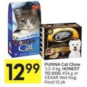 Purina Cat Chow, Honest To Dog Or Cesar Wet Dog Food - $12.99